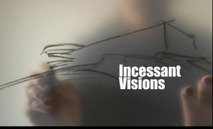 Incessant Visions