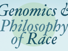"""Genomics and Philosophy of Race"" Conference"