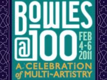 Paul Bowles Centennial Festival