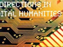 Directions in Digital Humanities