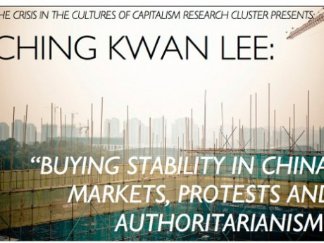 "Ching Kwan Lee: ""Buying Stability in China: Markets, Protests and Authoritarianism"""