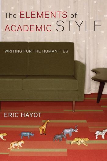 Elements of Academic Style: Writing for the Humanities