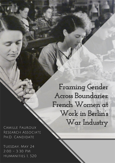 "Camille Fauroux: ""Framing Gender across Boundaries: French Women at Work in Berlin's War Industry"""