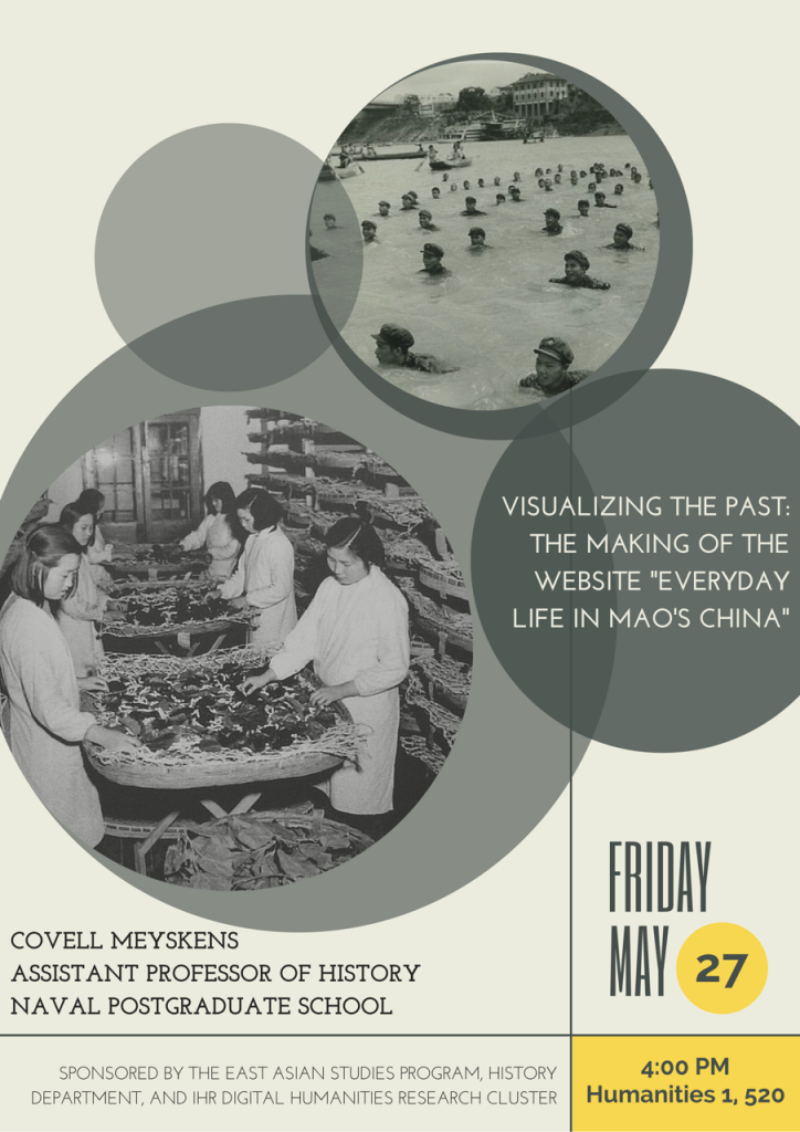 """Covell Meyskens: """"Visualizing the Past: The Making of the Website 'Everyday Life in Mao's China'"""""""
