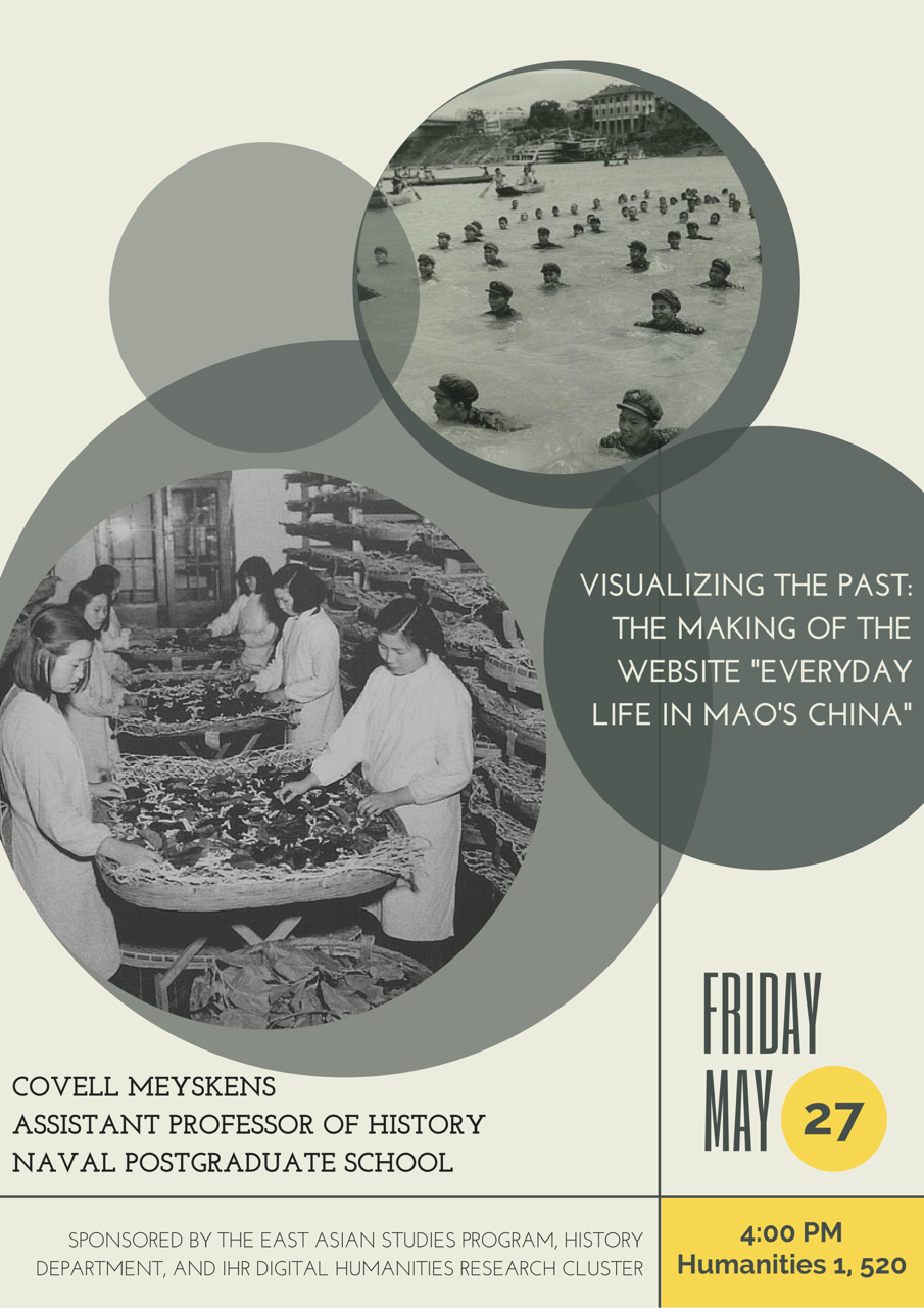 "Covell Meyskens: ""Visualizing the Past: The Making of the Website 'Everyday Life in Mao's China'"""